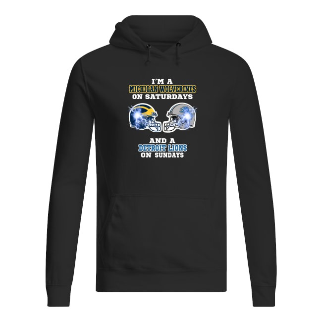 Michigan Wolverines On Saturdays and Detroit Lions On Sundays Hoodie