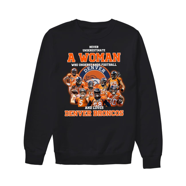 Never Underestimate A Woman Who Understands Football and Love Denver Broncos Sweater
