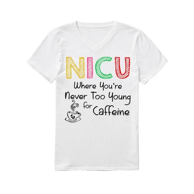 Nicu Never Too Young For Caffeine V-neck T-shirt