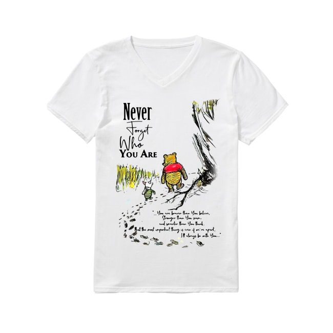 Winnie The Pooh Never Forget Who You Are V-neck T-shirt