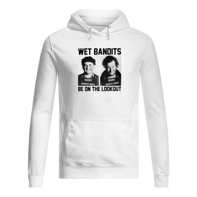 Harry and Marv Home Alone Wet Bandits Be On The Lookout Hoodie