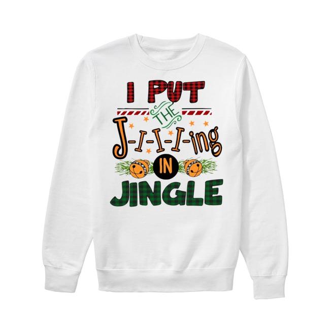 The Jiiiing in Jingle Mery Christmas Sweater