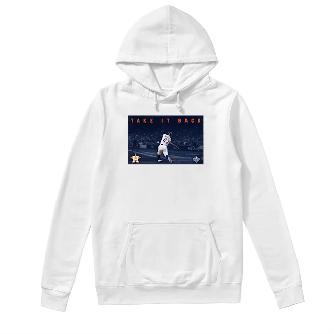Official Houston Astros Take It Back Hoodie