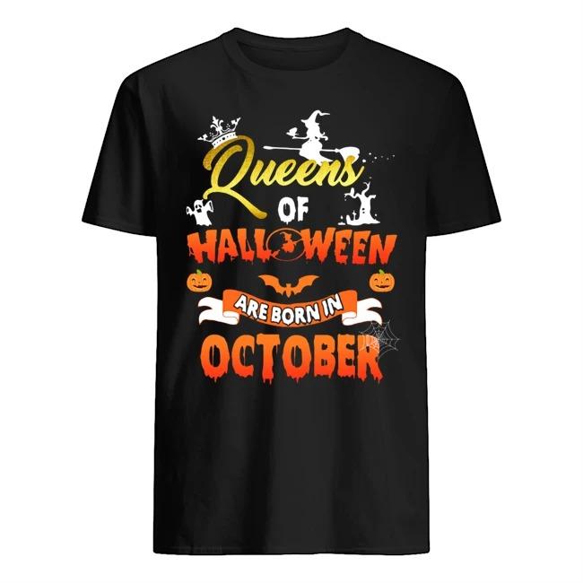Queens Of Halloween Are Born In October shirt
