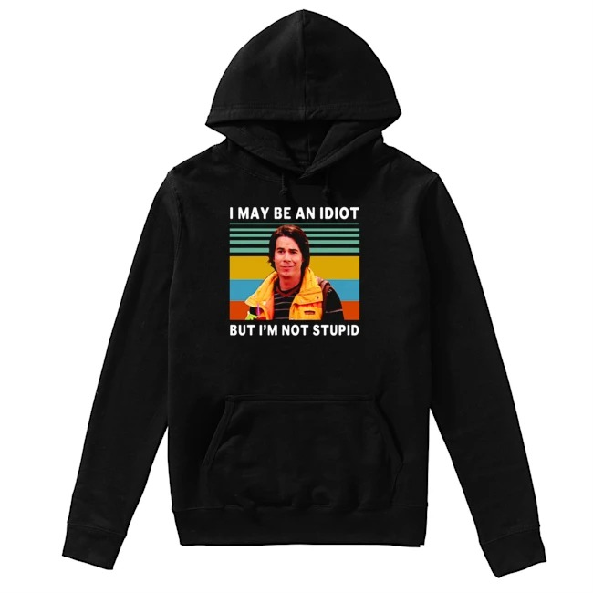 Vintage Jerry Trainor I may be an idiot but I'm not stupid Hoodie