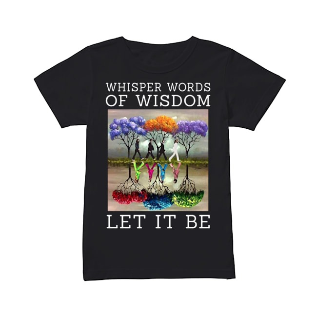 Abbey Road The Beatles Painting Tree Whisper words of wisdom Let Be It shirtAbbey Road The Beatles Painting Tree Whisper words of wisdom Let Be It Ladies Tee