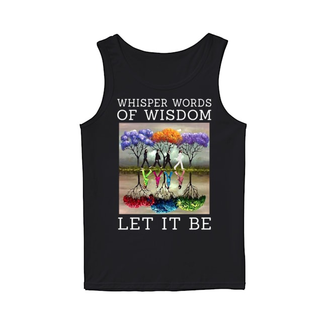 Abbey Road The Beatles Painting Tree Whisper words of wisdom Let Be It shirtAbbey Road The Beatles Painting Tree Whisper words of wisdom Let Be It Tank Top
