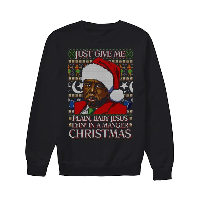 Stanley Hudson Just give me plain baby Jesus lyin in a manger Christmas sweater