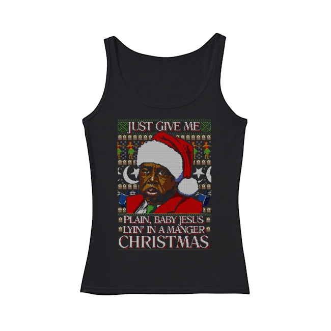 Stanley Hudson Just give me plain baby Jesus lyin in a manger Christmas Tank Top