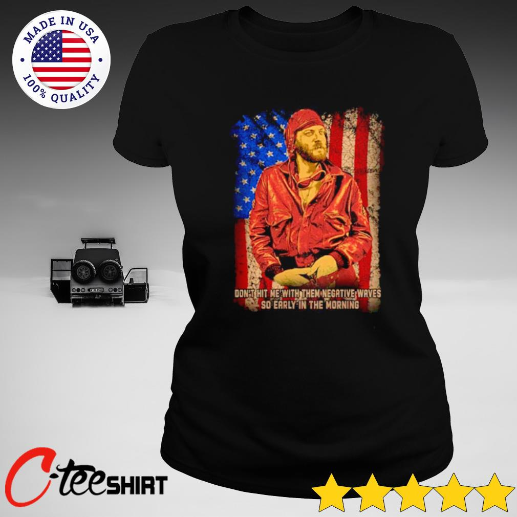 American Flag Kelly's Heroes don't hit me with them negative waves s ladies-tee
