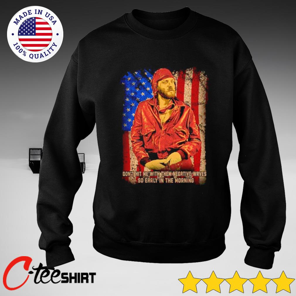 American Flag Kelly's Heroes don't hit me with them negative waves s sweater