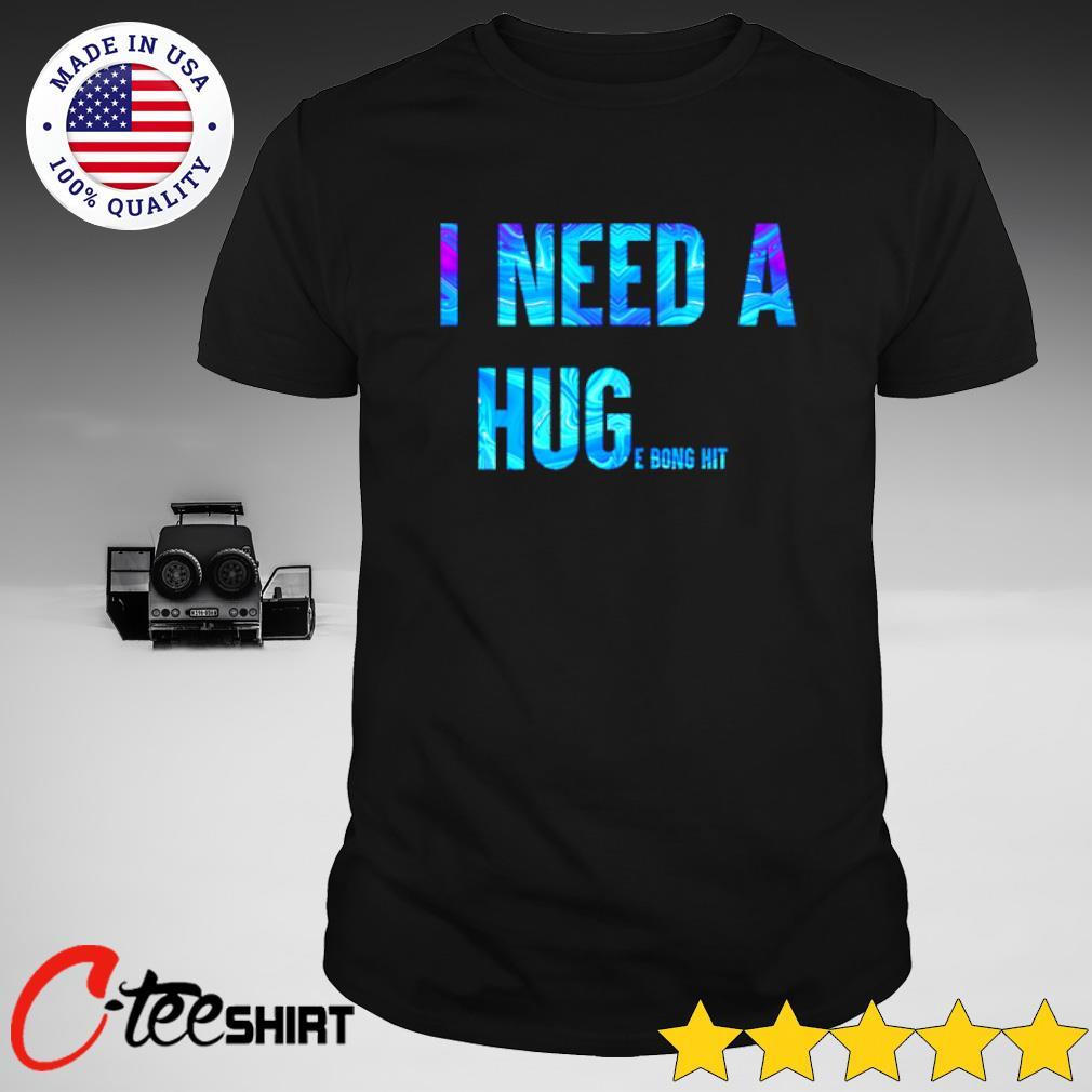 I need a huge bong hit T-shirt