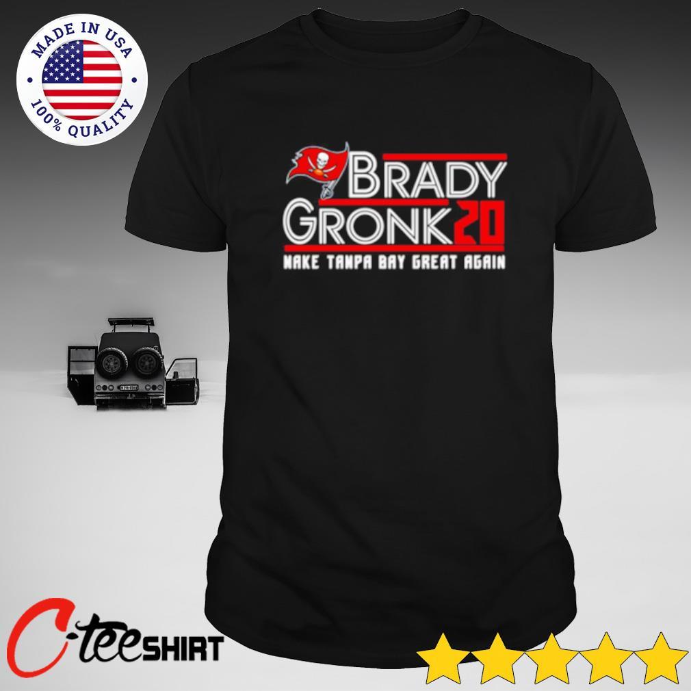 Tom Brady Gronk 20 Make Tampa Bay Great Again Shirt