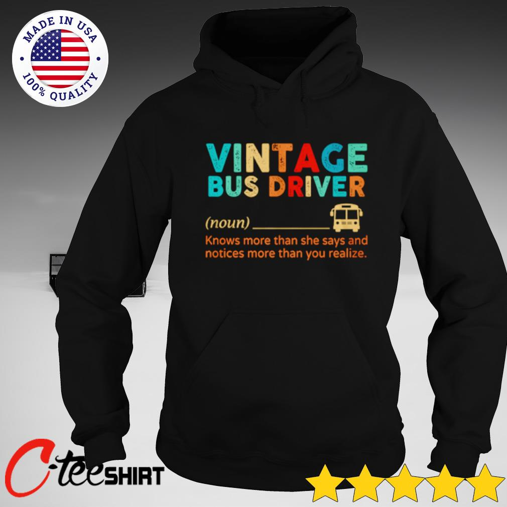 Vintage bus driver knows more than she says and notices more than you realize s hoodie