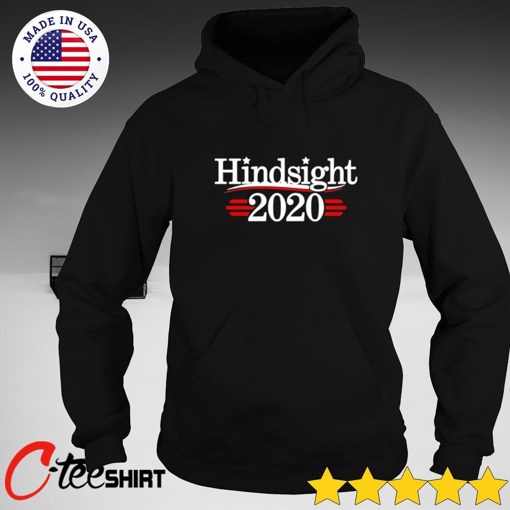 Bernie Sanders Hindsight 2020 T-s hoodie