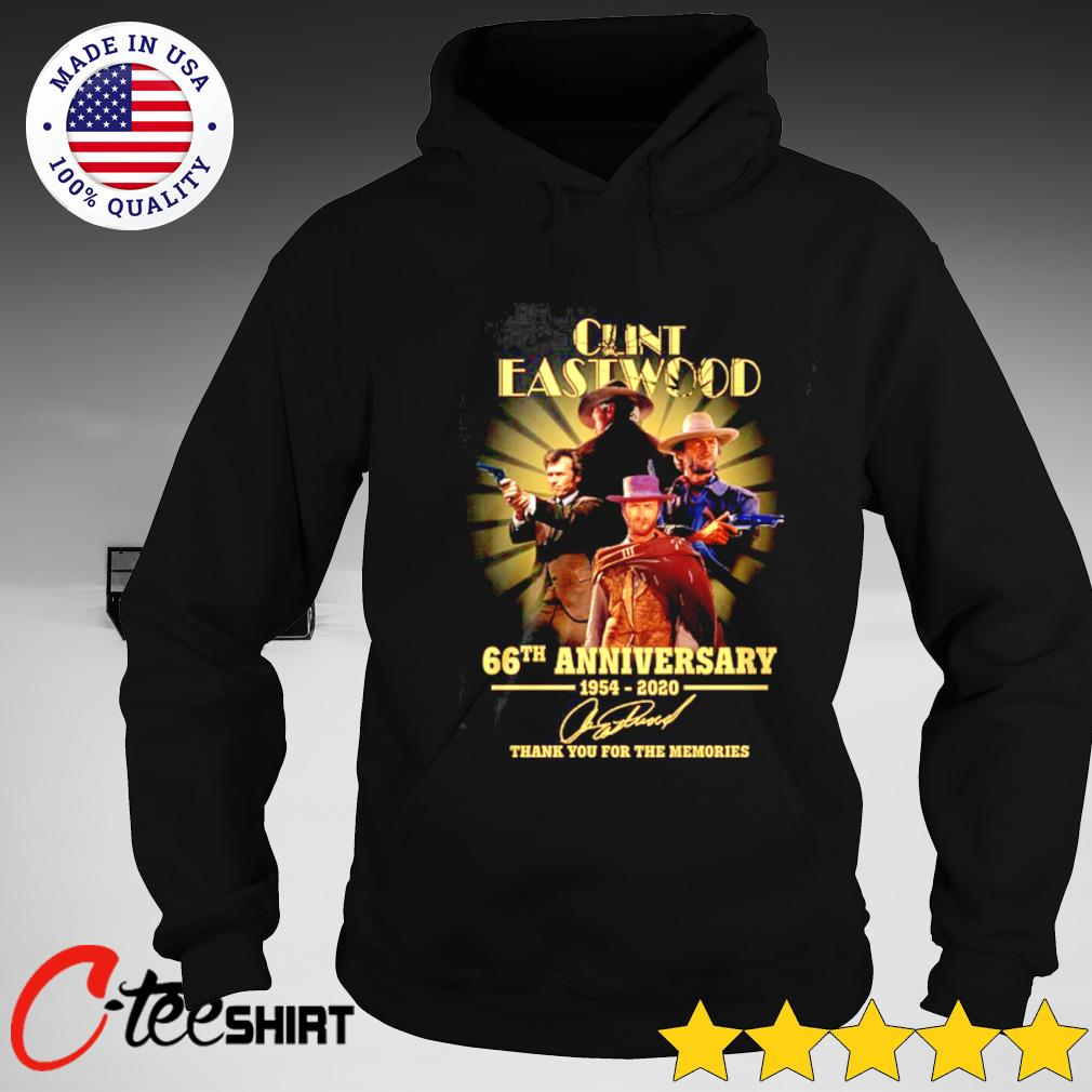 Clint Eastwood 66th Anniversary 1954-2020 signature thank you for the memories T-s hoodie