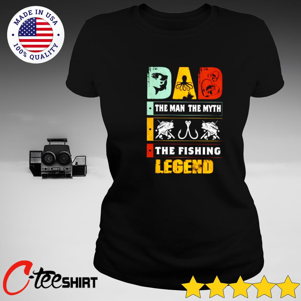 Dad the man the myth the fishing legend s ladies-tee