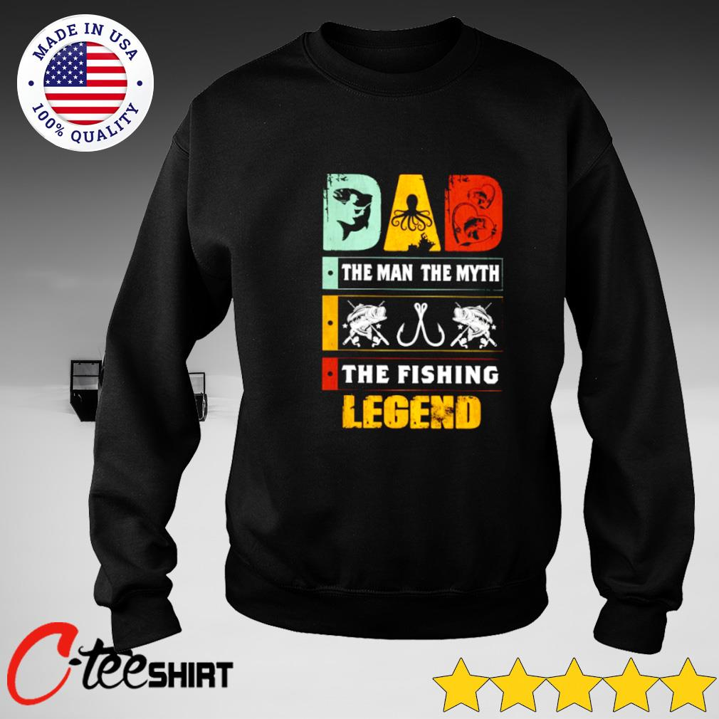 Dad the man the myth the fishing legend s sweater