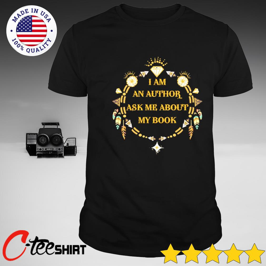 I am an Author ask me about my book T-shirt