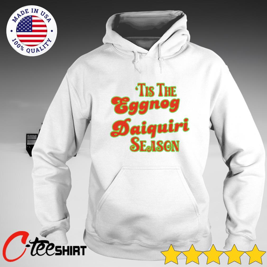 'Tis the eggnog daiquiri season s hoodie